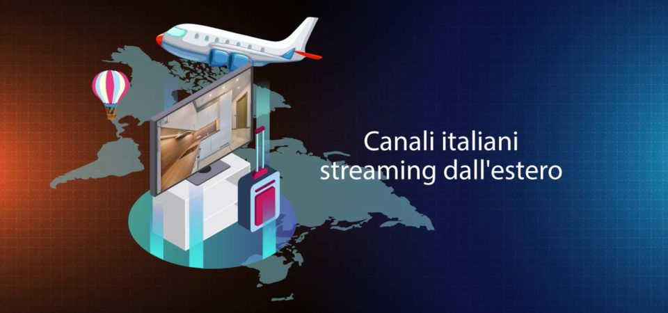 Canali italiani streaming dall'estero