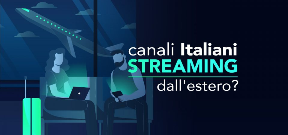 tv italiana streaming dall'estero