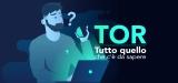 La nostra guida sulla rete TOR 2020