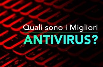 Il miglior Antivirus del 2020 – La nostra guida