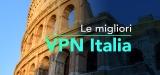Le migliori VPN Italia del 2020