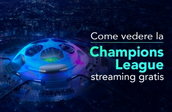 Come vedere la Champions League streaming gratis