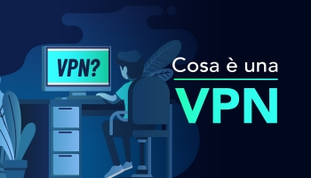 Cosa è una  VPN? – VPN per imbranati