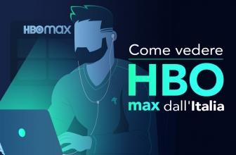 Scopri come vedere HBO Max dall'Italia in streaming