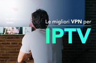Guarda le liste IPTV in totale sicurezza con una VPN!