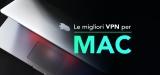 Le 5 migliori VPN per Mac per il 2020