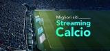 Migliori siti streaming calcio nel 2020