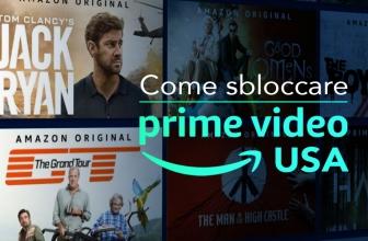 Amazon Prime VPN: come sbloccare il catalogo americano