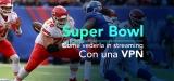 Come vedere la finale Super Bowl streaming 2020