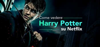 Harry Potter Netflix 2021 | Come guardare Harry Potter in streaming!