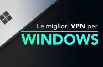 Le 5 migliori VPN Windows 10 gratis del 2020